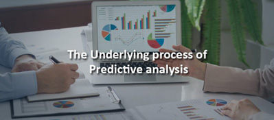 The Underlying Process of Predictive Analysis