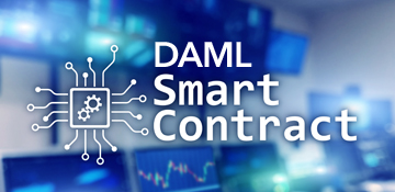 Building Smart Contracts using DAML: A comparative exploration